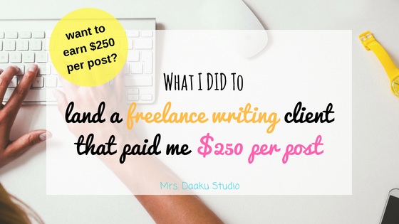 What I did to land a client that paid me $250 per post | Freelance Writing | Freelance Writing jobs | Freelance writing for beginner | land a freelance writing client