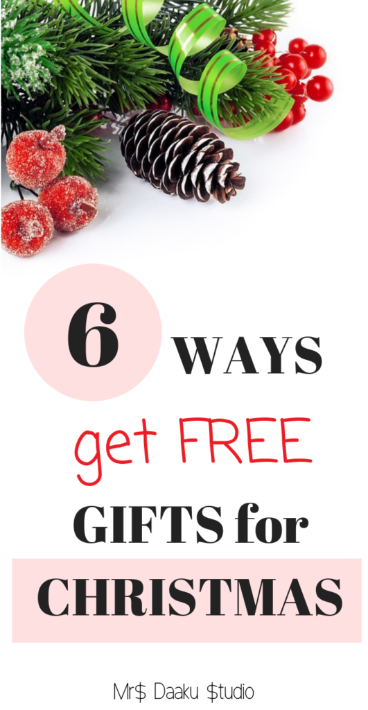 6 simple ways to get FREE Christmas gifts - Mrs. Daaku Studio