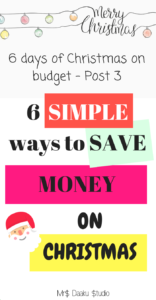 Are you aiming for a Christmas on budget? or Are you wanting to save money for and on Christmas celebrations? This post will share 6 simpe ways to save money this Christmas.
