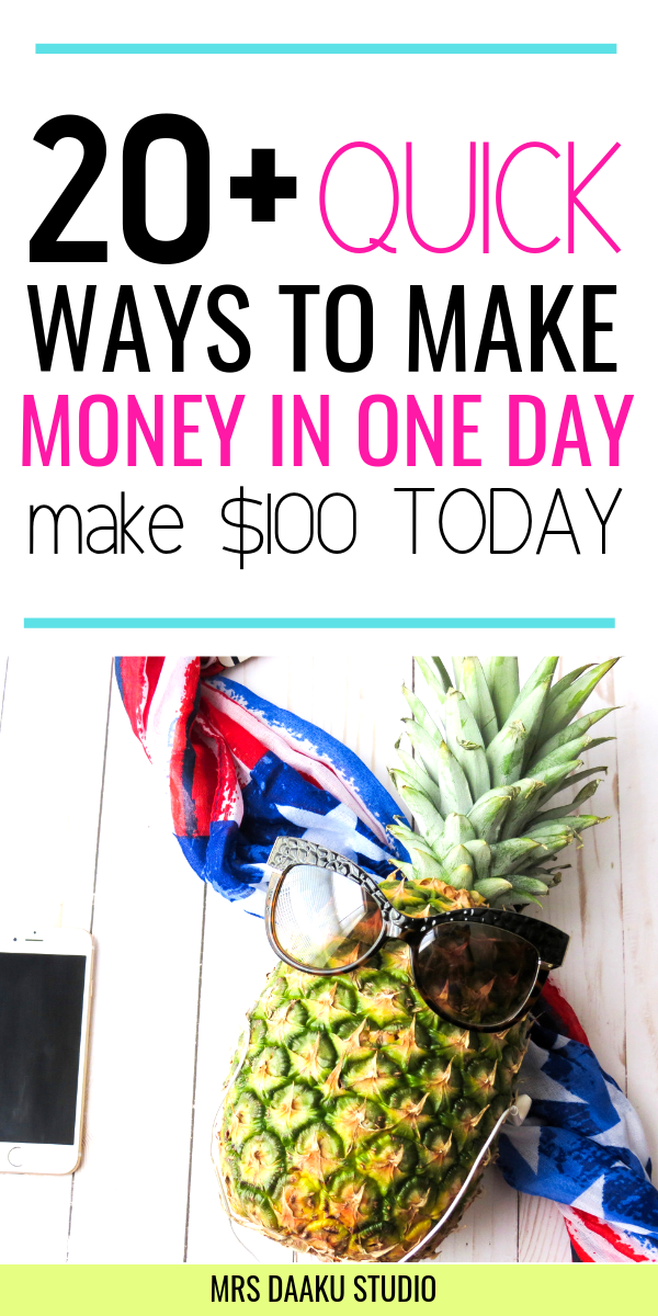 how to make quick money in a day