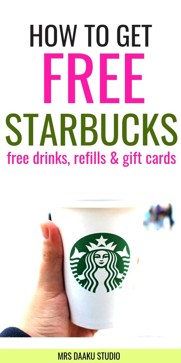 a pin with headline saying how to get free starbucks free drinks refills gift cards with a hand holding starbucks cup