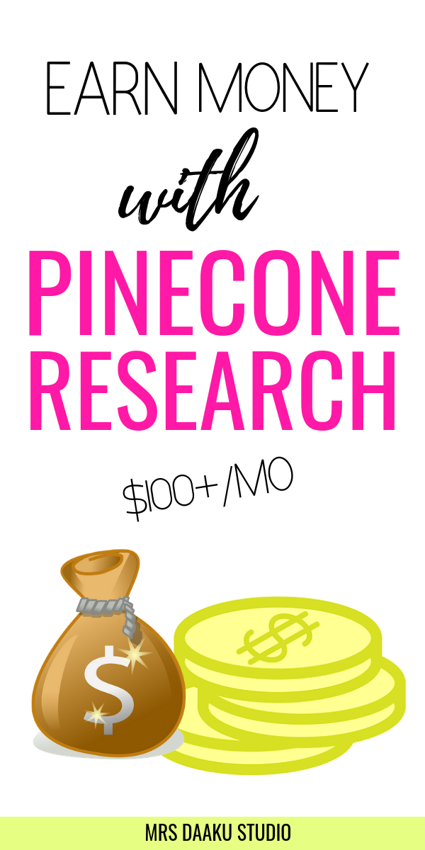 a tall image with earn money with pinecone research written on it