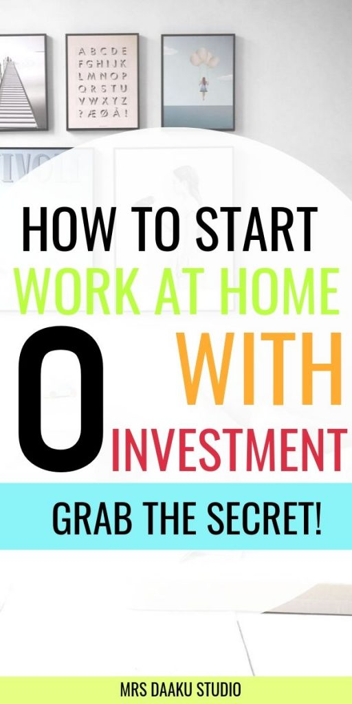 tall image that says how to start work from home with no investment for stay at home mom jobs