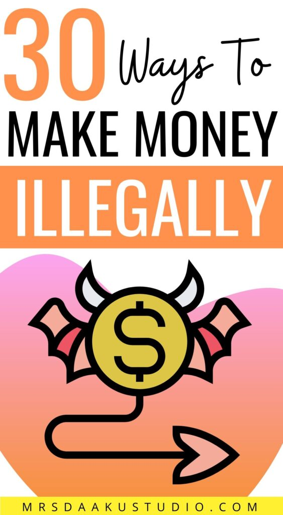 how to make money illegally online